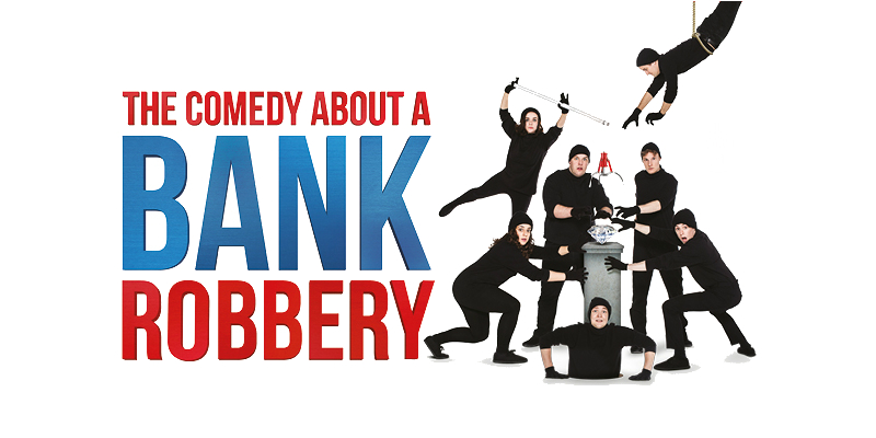 the comedy about a bank robbery theatre tickets and hotel